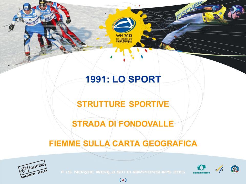 1991: LO SPORT STRUTTURE SPORTIVE STRADA DI FONDOVALLE FIEMME SULLA CARTA GEOGRAFICA