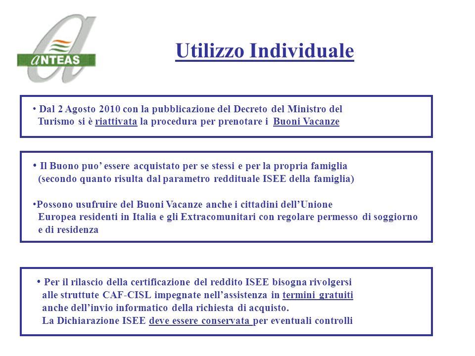 Dal 2 Agosto 2010 con la pubblicazione del Decreto del Ministro del Turismo si è riattivata la procedura per prenotare i Buoni Vacanze Utilizzo Indivi