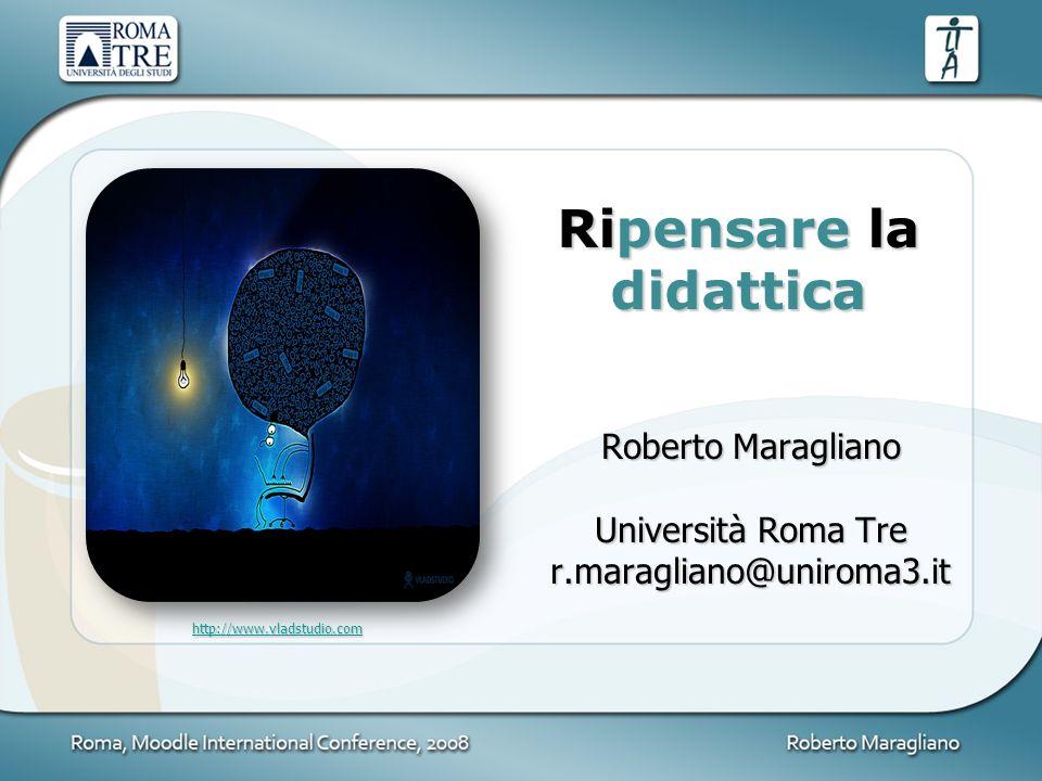 Ripensare la didattica Roberto Maragliano Università Roma Tre r.maragliano@uniroma3.it http://www.vladstudio.com