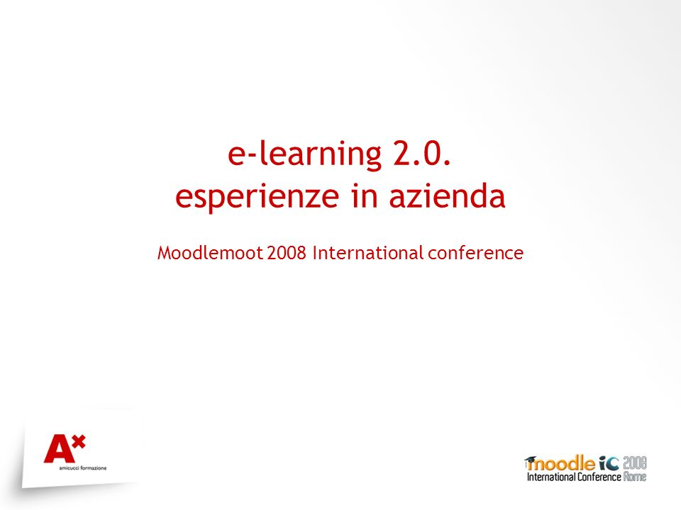 e-learning 2.0. esperienze in azienda Moodlemoot 2008 International conference Logo evento