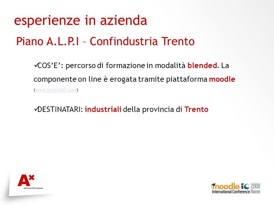 esperienze in azienda Piano A.L.P.I – Confindustria Trento COSE: percorso di formazione in modalità blended.