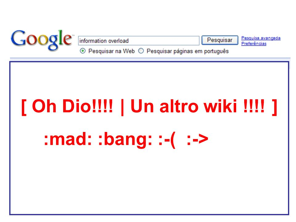 [ Oh Dio!!!! | Un altro wiki !!!! ] :mad: :bang: :-( :->