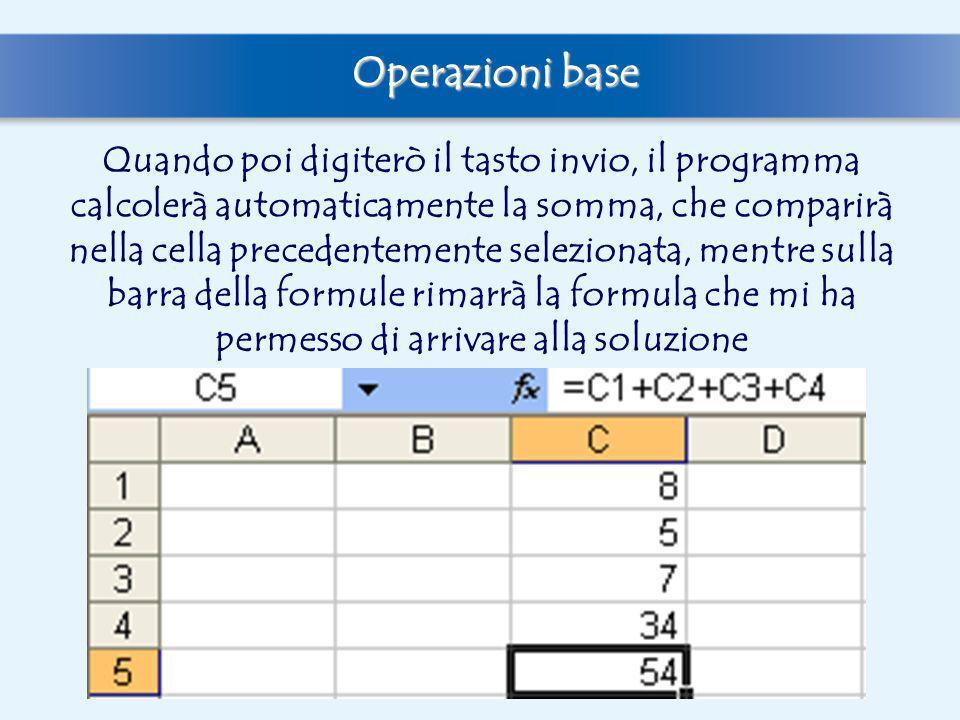 Quando poi digiterò il tasto invio, il programma calcolerà automaticamente la somma, che comparirà nella cella precedentemente selezionata, mentre sul