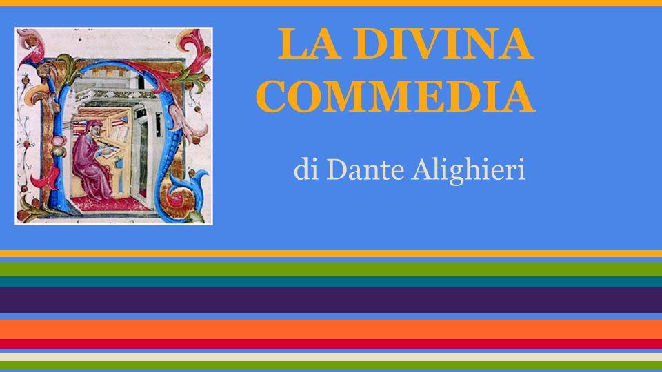 LA DIVINA COMMEDIA VIENE SCRITTA durante lesilio TRA IL 1306-1307 E IL 1321 QUANDO.