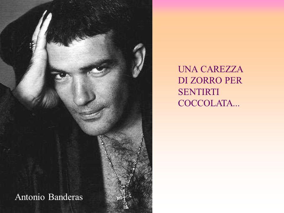 UNA CAREZZA DI ZORRO PER SENTIRTI COCCOLATA... Antonio Banderas