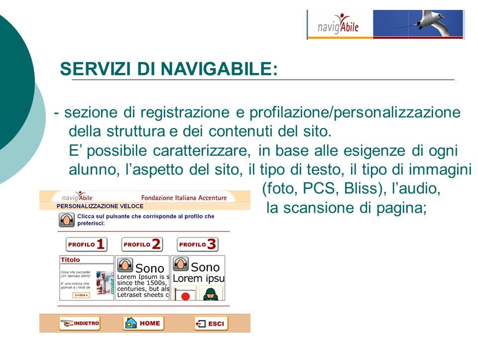 SERVIZI DI NAVIGABILE: - sezione di registrazione e profilazione/personalizzazione della struttura e dei contenuti del sito.