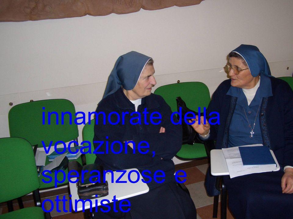 Rendiamo omaggio alle Ancelle della Betlemme di oggi e della Nazareth quotidiana donne integrate, zelanti, innamorate della vocazione, speranzose e ot