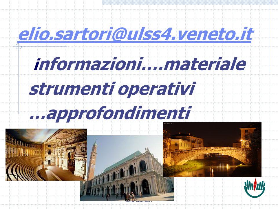 Elio Sartori elio.sartori@ulss4.veneto.it i nformazioni….materiale strumenti operativi …approfondimenti