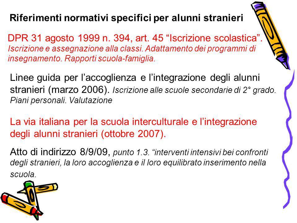 Riferimenti normativi specifici per alunni stranieri DPR 31 agosto 1999 n.