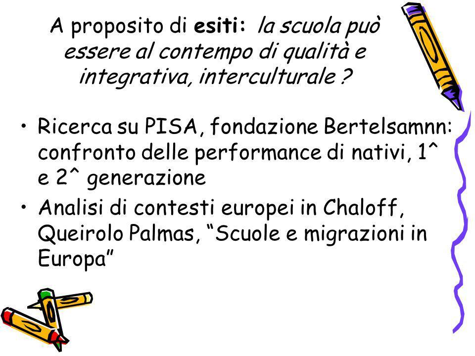 A proposito di esiti: la scuola può essere al contempo di qualità e integrativa, interculturale .