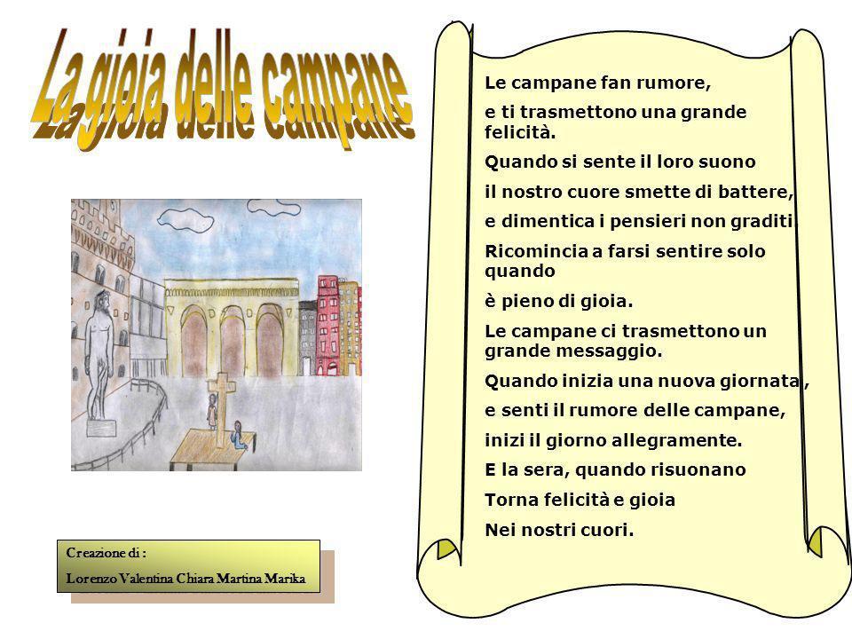 Voi campane di Firenze rianimate i cuori,ma con esse anche le anime. Con la vostra bellezza e con la vostra dolcezza,aprite i cuori delle persone. Con