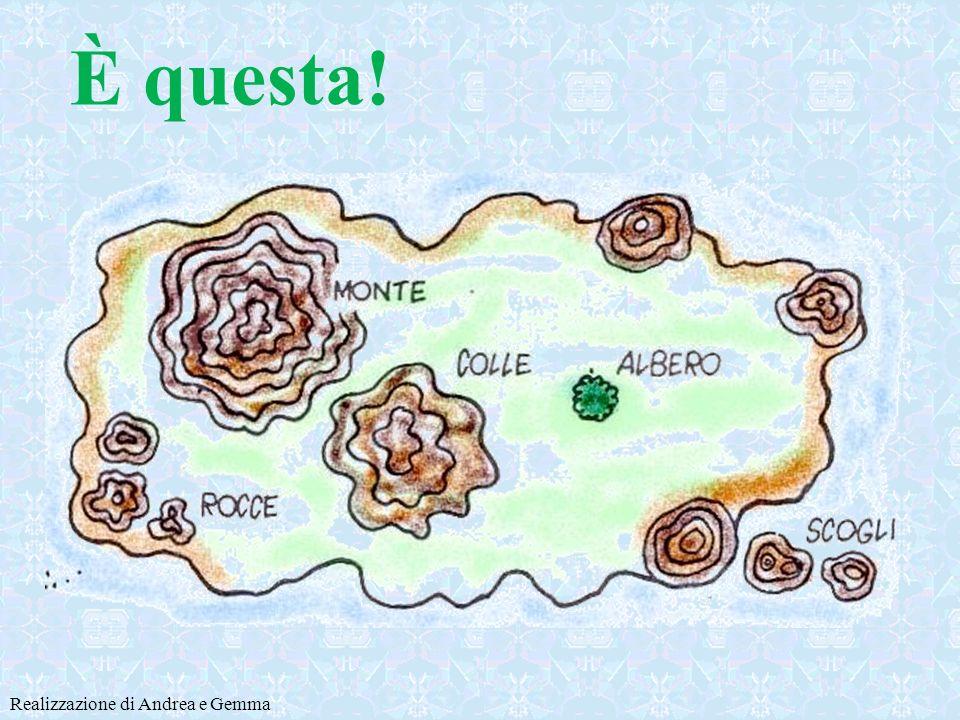 È questa la mappa? Realizzazione di Andrea e Gemma