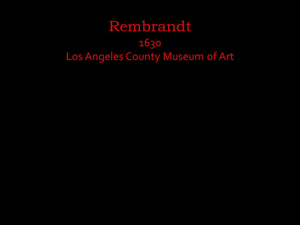 Rembrandt 1630 Los Angeles County Museum of Art