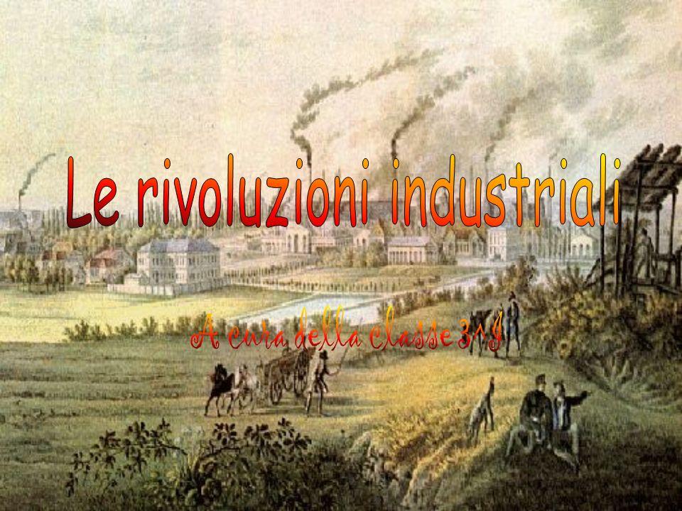 La 1^ rivoluzione industriale iniziò in Inghilterra intorno alla metà del XVIII sec.