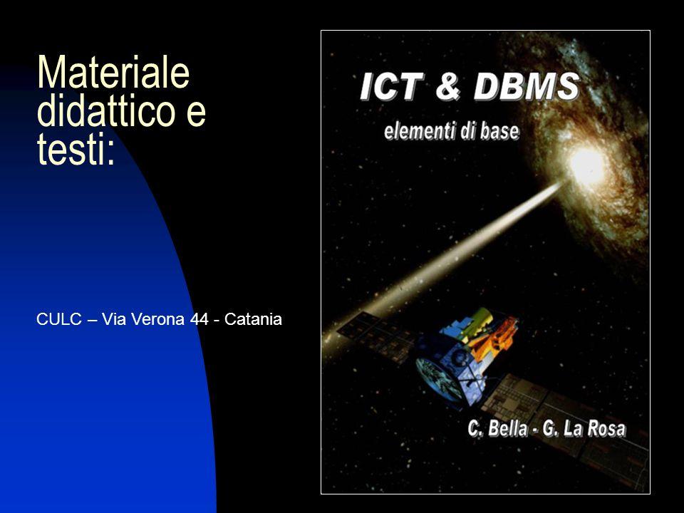 Materiale didattico e testi: CULC – Via Verona 44 - Catania