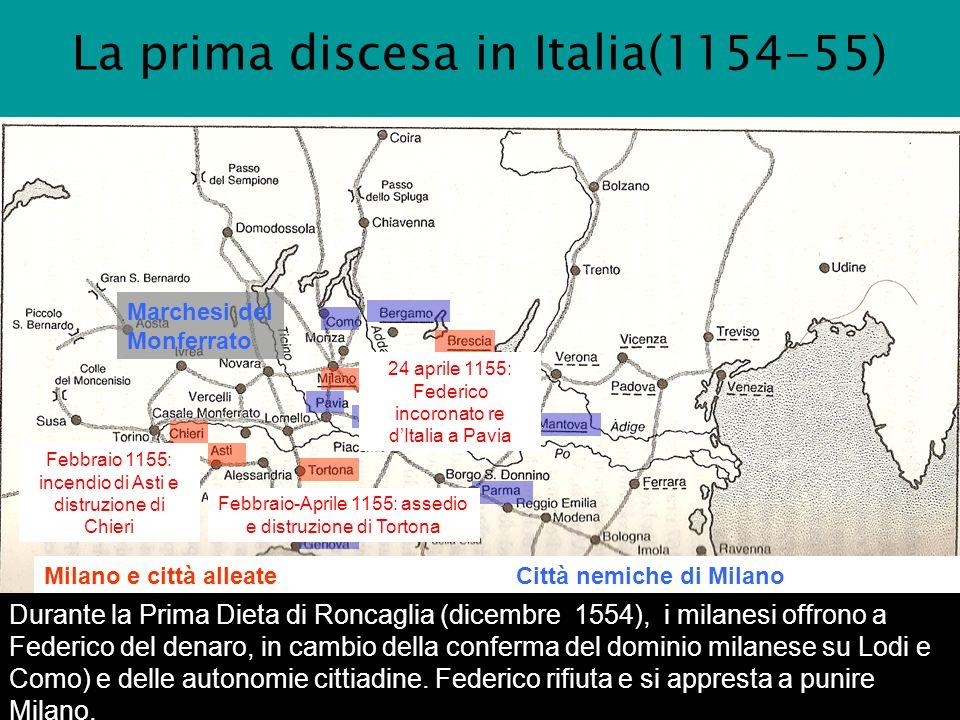 La prima discesa in Italia(1154-55) Milano e città alleateCittà nemiche di Milano.............. Marchesi del Monferrato Durante la Prima Dieta di Ronc