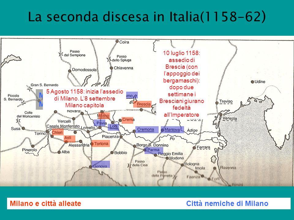 La seconda discesa in Italia(1158-62 ) Milano e città alleateCittà nemiche di Milano.............. Marchesi del Monferrato 10 luglio 1158: assedio di