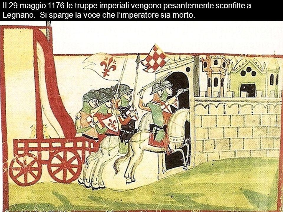 Il 29 maggio 1176 le truppe imperiali vengono pesantemente sconfitte a Legnano. Si sparge la voce che limperatore sia morto.