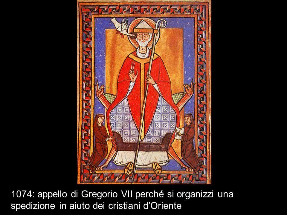 1074: appello di Gregorio VII perché si organizzi una spedizione in aiuto dei cristiani dOriente