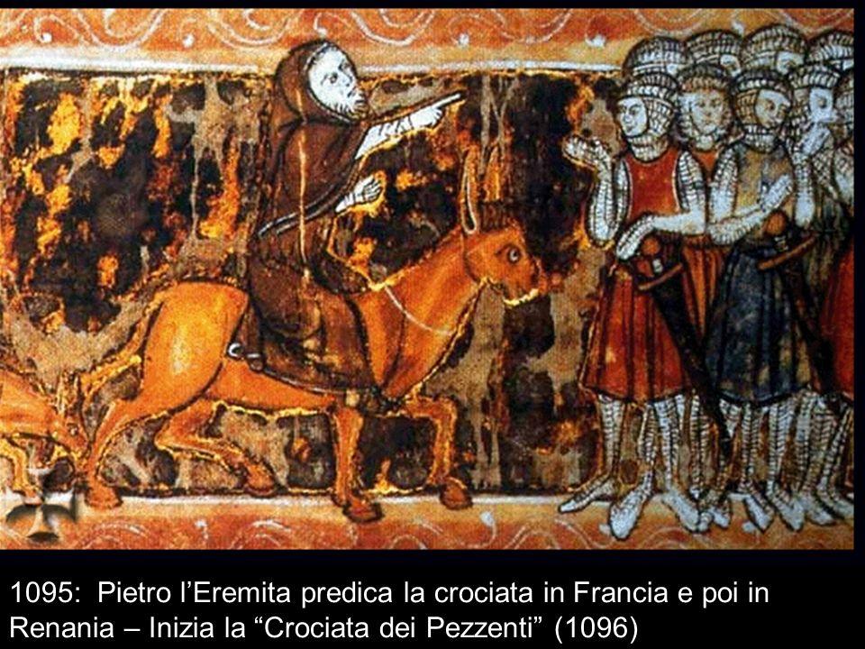 1095: Pietro lEremita predica la crociata in Francia e poi in Renania – Inizia la Crociata dei Pezzenti (1096)