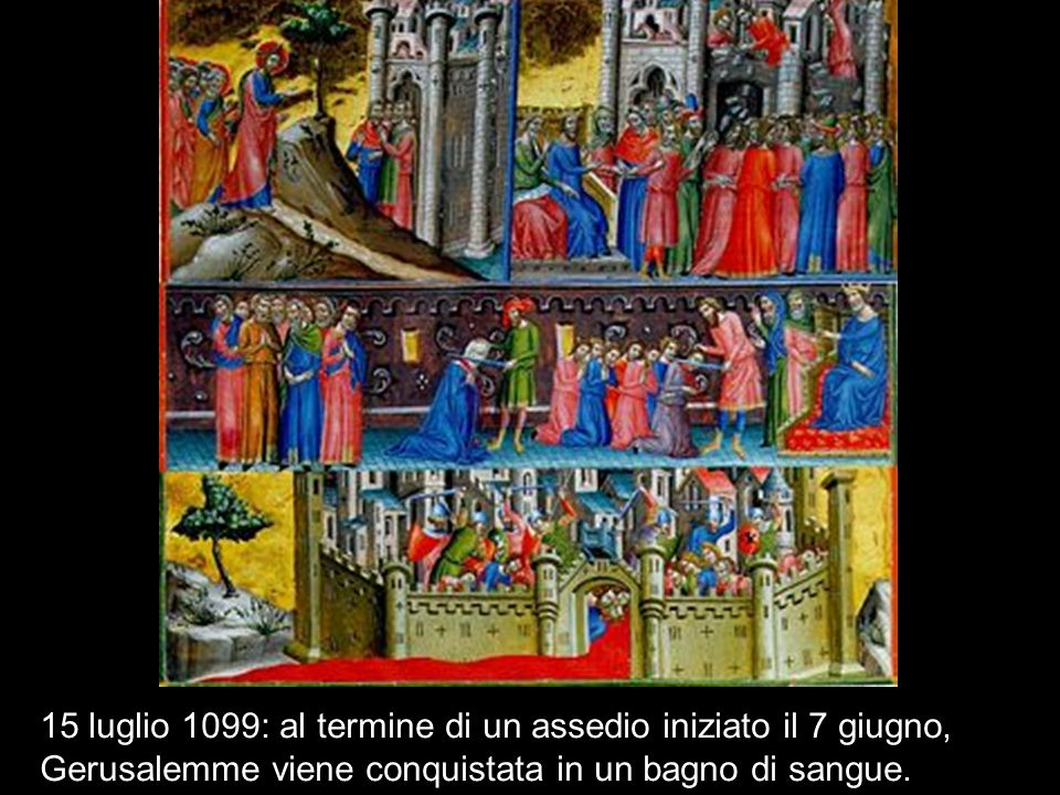 15 luglio 1099: al termine di un assedio iniziato il 7 giugno, Gerusalemme viene conquistata in un bagno di sangue.
