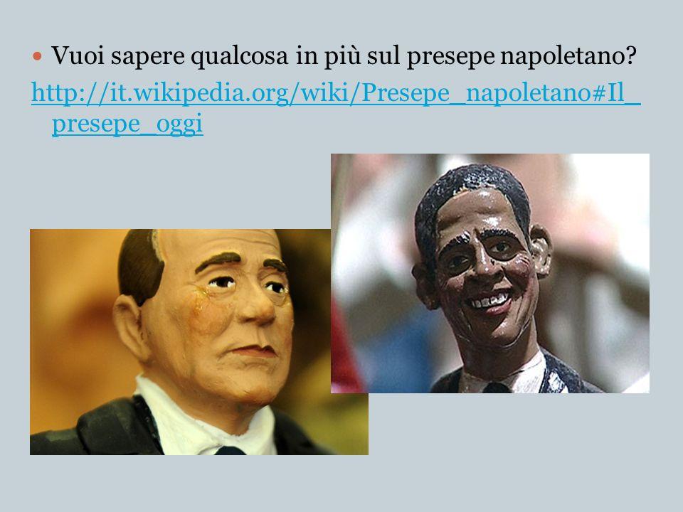 Vuoi sapere qualcosa in più sul presepe napoletano? http://it.wikipedia.org/wiki/Presepe_napoletano#Il_ presepe_oggi
