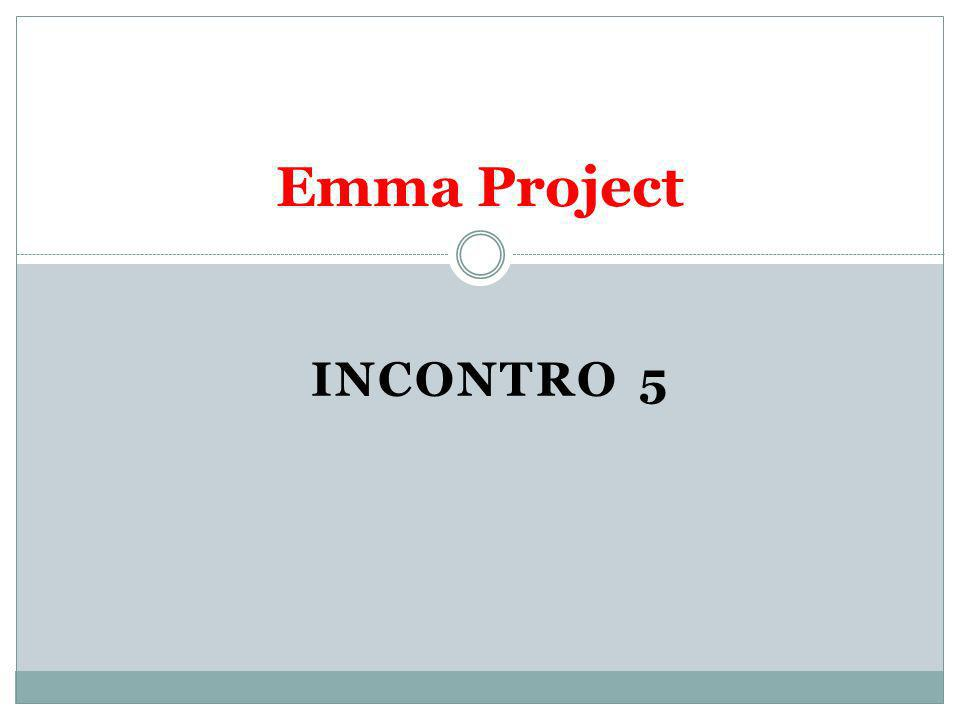 INCONTRO 5 Emma Project