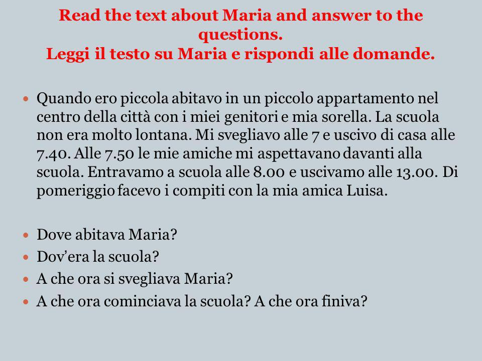 Read the text about Maria and answer to the questions.