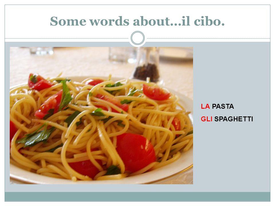 Some words about…il cibo. LA PASTA GLI SPAGHETTI