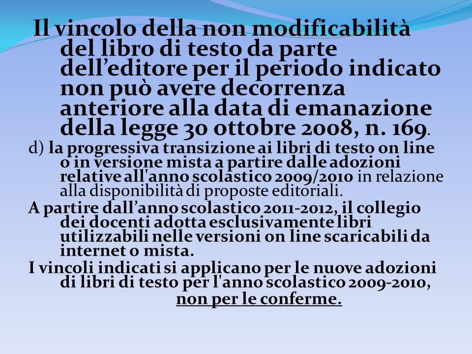 Il vincolo della non modificabilità del libro di testo da parte delleditore per il periodo indicato non può avere decorrenza anteriore alla data di emanazione della legge 30 ottobre 2008, n.