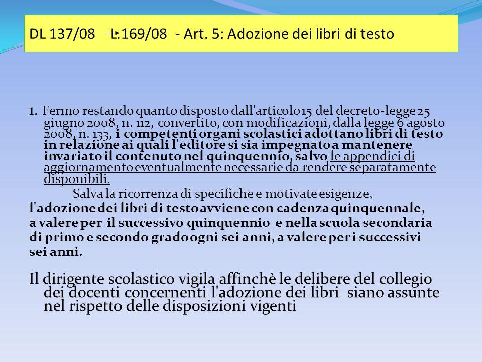1. Fermo restando quanto disposto dall articolo 15 del decreto-legge 25 giugno 2008, n.