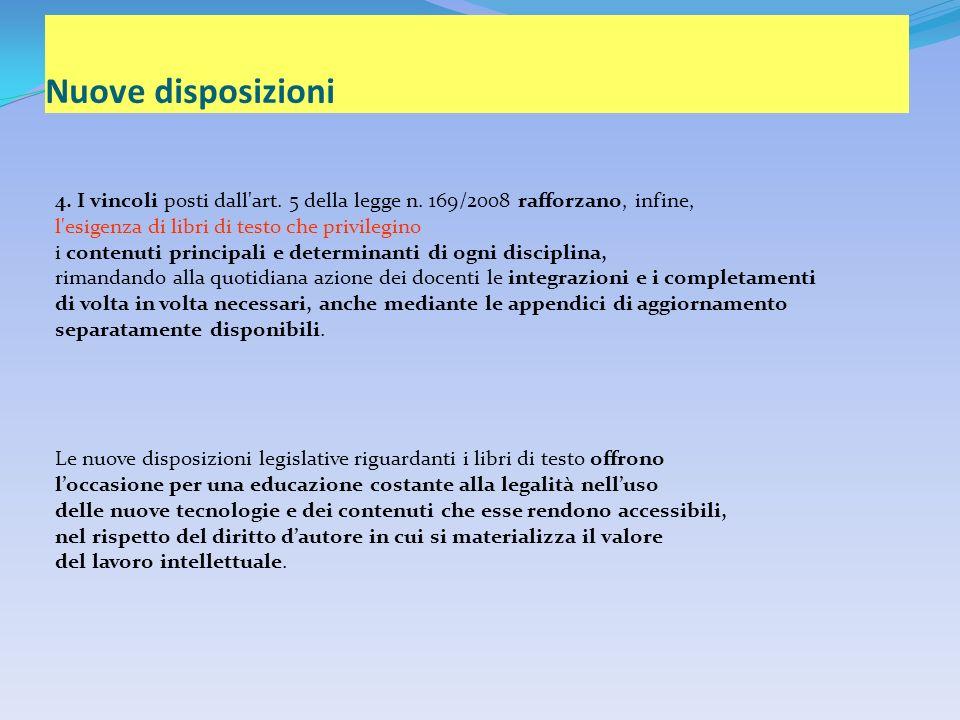 Nuove disposizioni 4. I vincoli posti dall art. 5 della legge n.