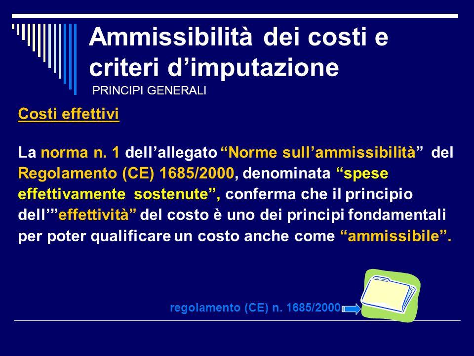 Ammissibilità dei costi e criteri dimputazione Costi effettivi La norma n.