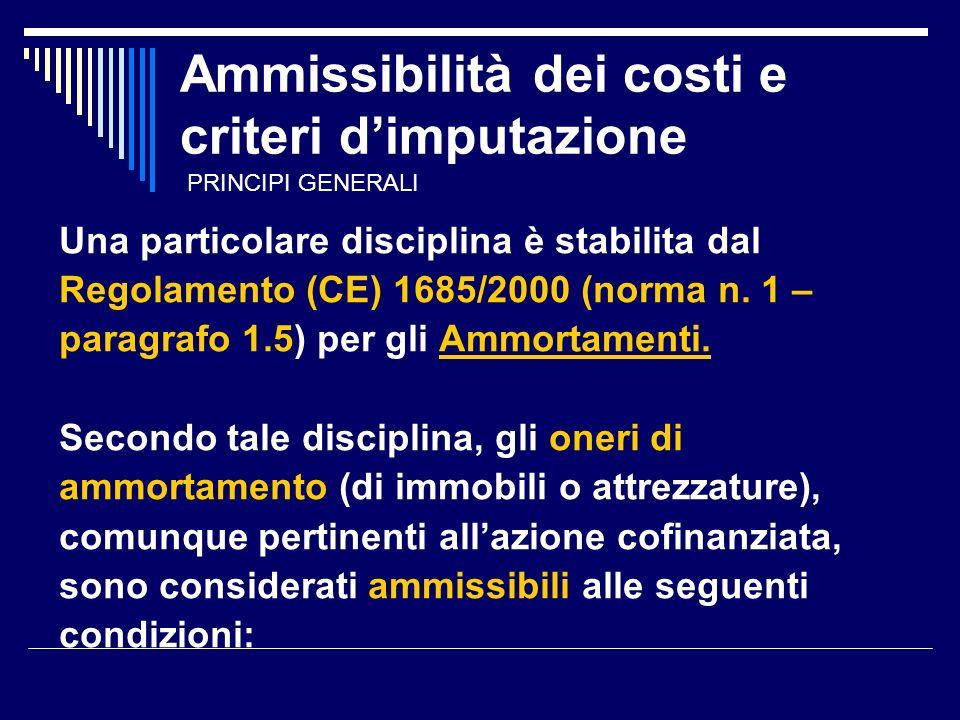 Ammissibilità dei costi e criteri dimputazione Una particolare disciplina è stabilita dal Regolamento (CE) 1685/2000 (norma n.