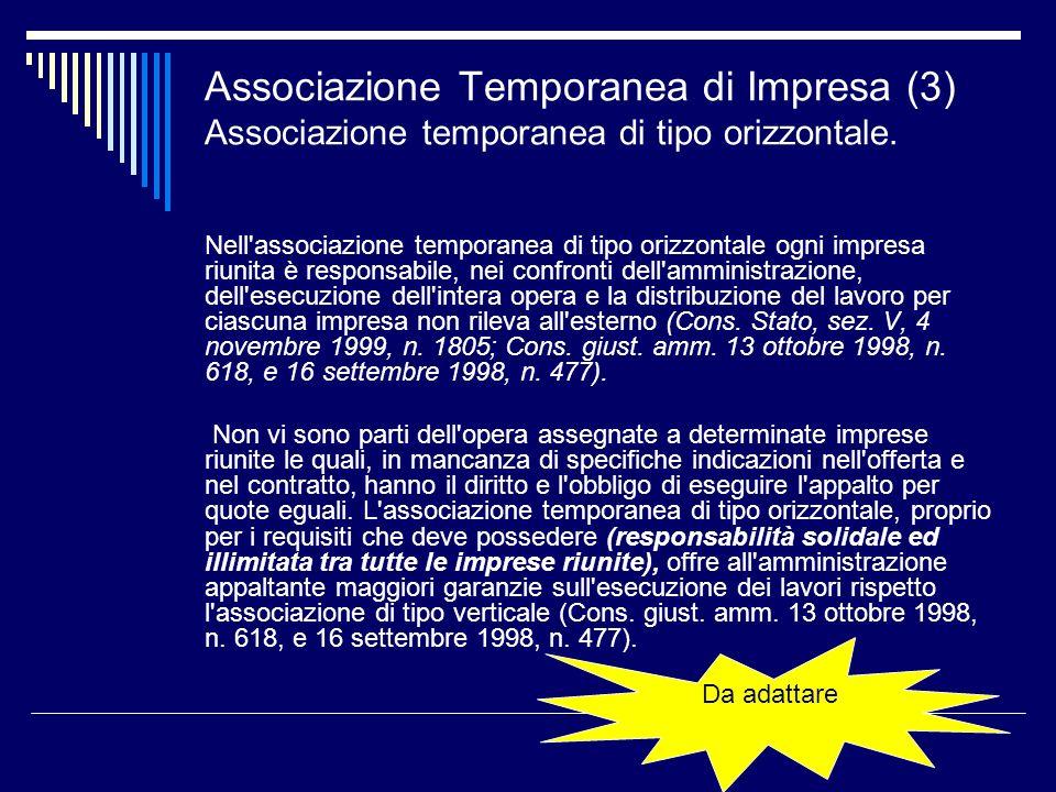Associazione Temporanea di Impresa (3) Associazione temporanea di tipo orizzontale. Nell'associazione temporanea di tipo orizzontale ogni impresa riun