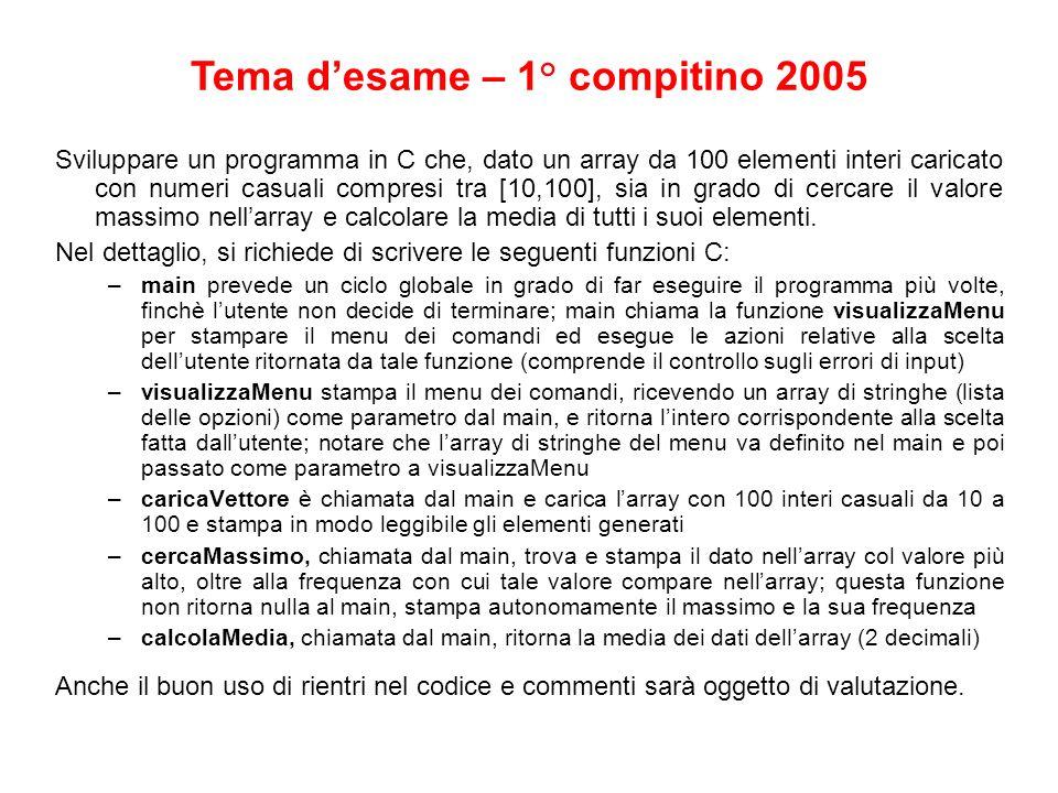 Sviluppare un programma in C che, dato un array da 100 elementi interi caricato con numeri casuali compresi tra [10,100], sia in grado di cercare il v