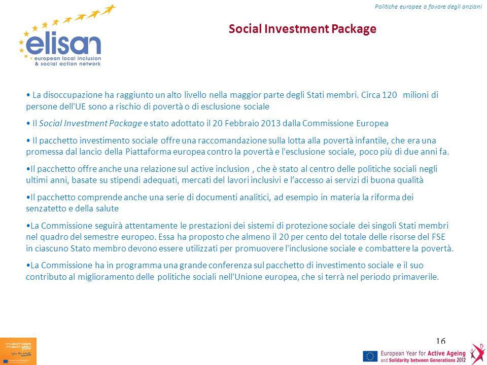 16 Social Investment Package La disoccupazione ha raggiunto un alto livello nella maggior parte degli Stati membri.