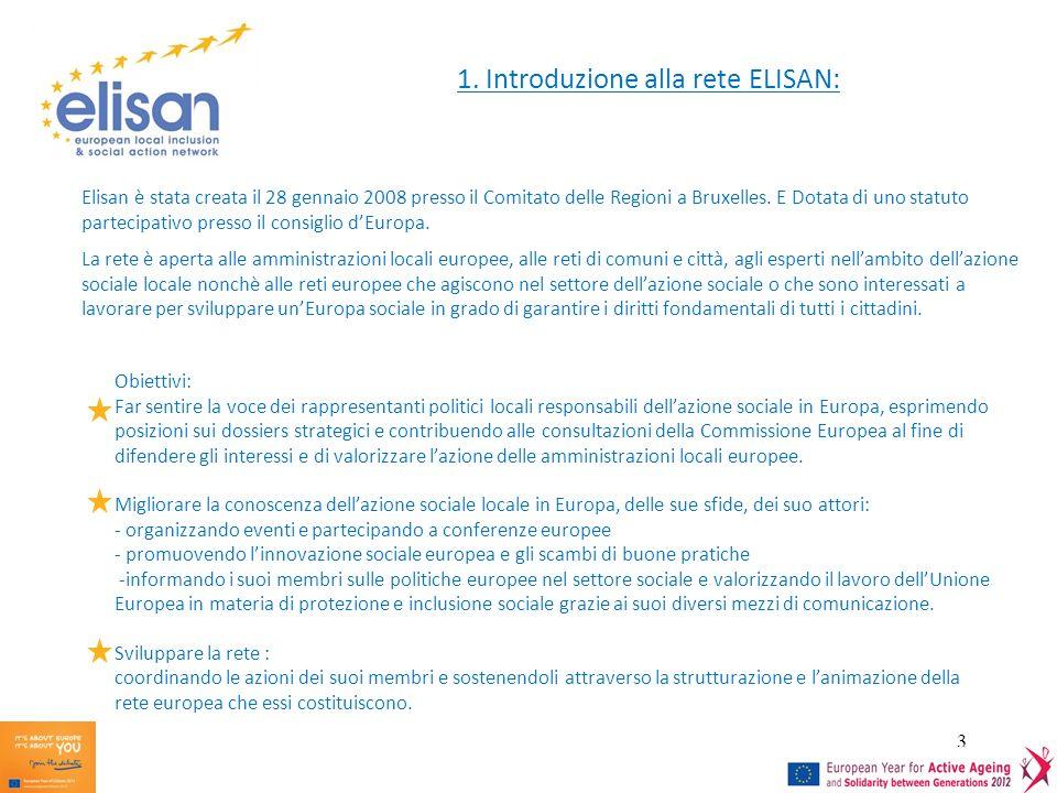 3 Obiettivi: Far sentire la voce dei rappresentanti politici locali responsabili dellazione sociale in Europa, esprimendo posizioni sui dossiers strategici e contribuendo alle consultazioni della Commissione Europea al fine di difendere gli interessi e di valorizzare lazione delle amministrazioni locali europee.