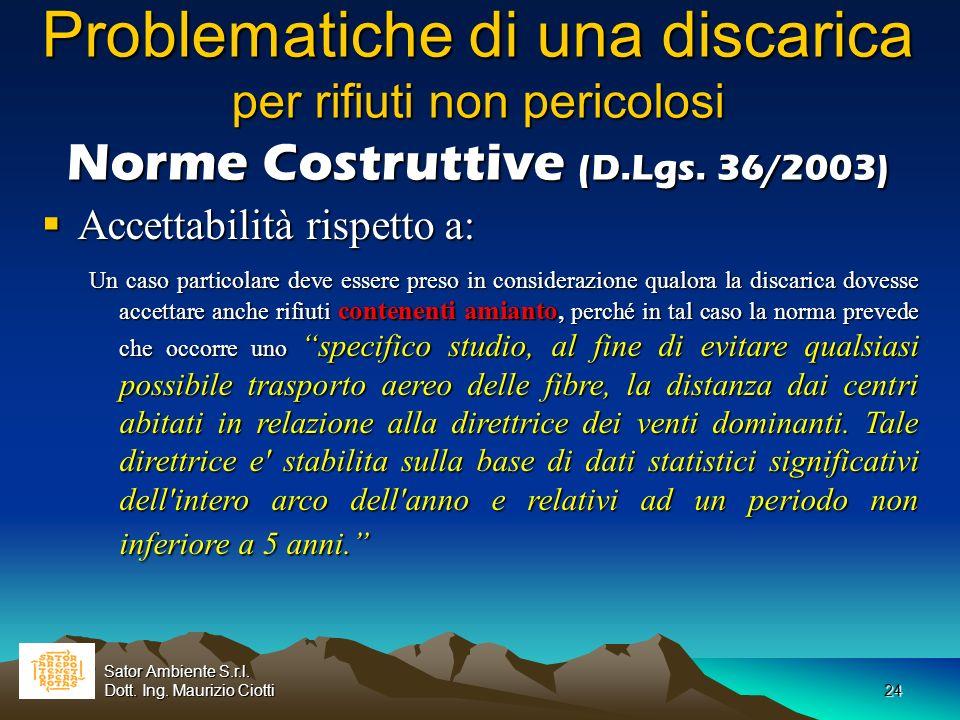 24 Problematiche di una discarica per rifiuti non pericolosi Norme Costruttive (D.Lgs. 36/2003) Problematiche di una discarica per rifiuti non pericol