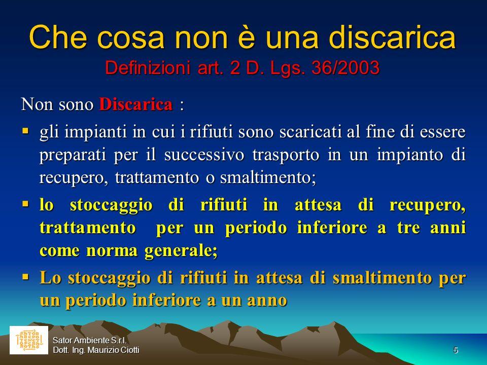 5 Che cosa non è una discarica Definizioni art. 2 D. Lgs. 36/2003 Non sono Discarica : gli impianti in cui i rifiuti sono scaricati al fine di essere