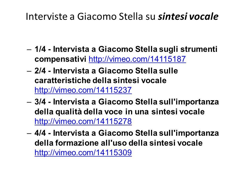 Interviste a Giacomo Stella su sintesi vocale –1/4 - Intervista a Giacomo Stella sugli strumenti compensativi http://vimeo.com/14115187http://vimeo.co