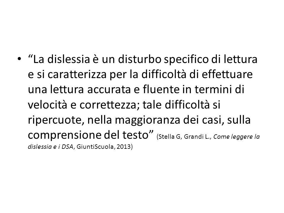 La dislessia è un disturbo specifico di lettura e si caratterizza per la difficoltà di effettuare una lettura accurata e fluente in termini di velocit
