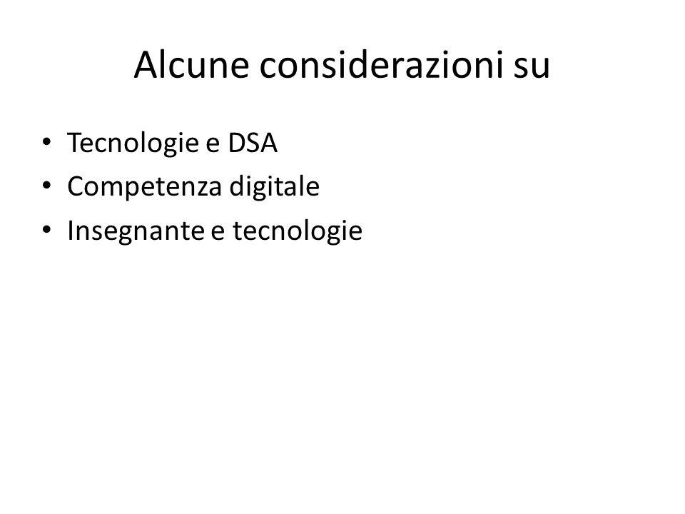 Alcune considerazioni su Tecnologie e DSA Competenza digitale Insegnante e tecnologie