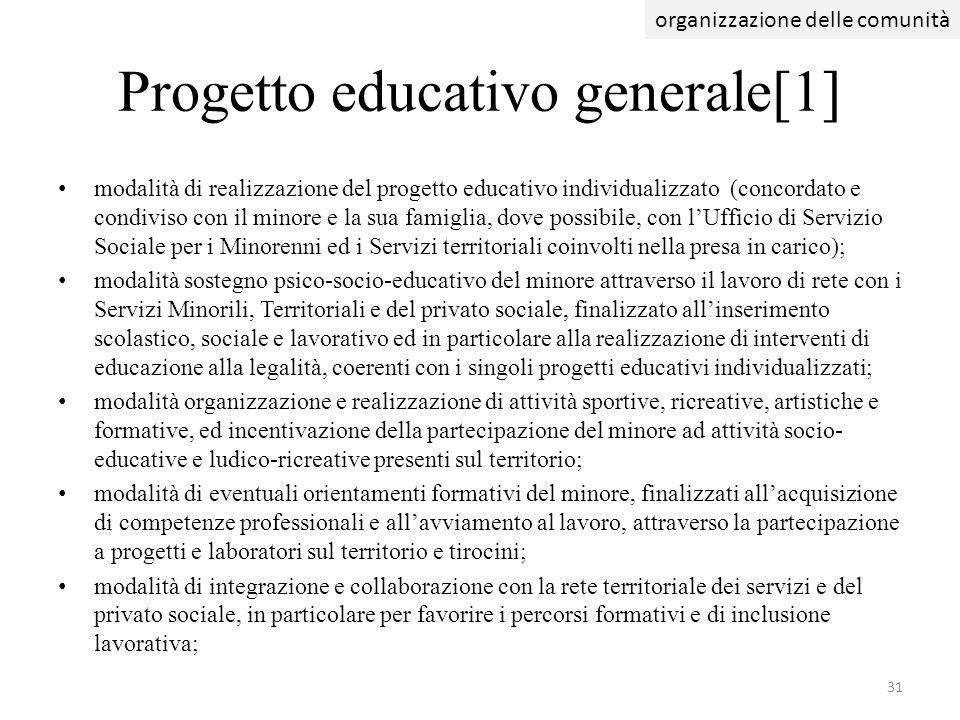 Progetto educativo generale[1] modalità di realizzazione del progetto educativo individualizzato (concordato e condiviso con il minore e la sua famigl