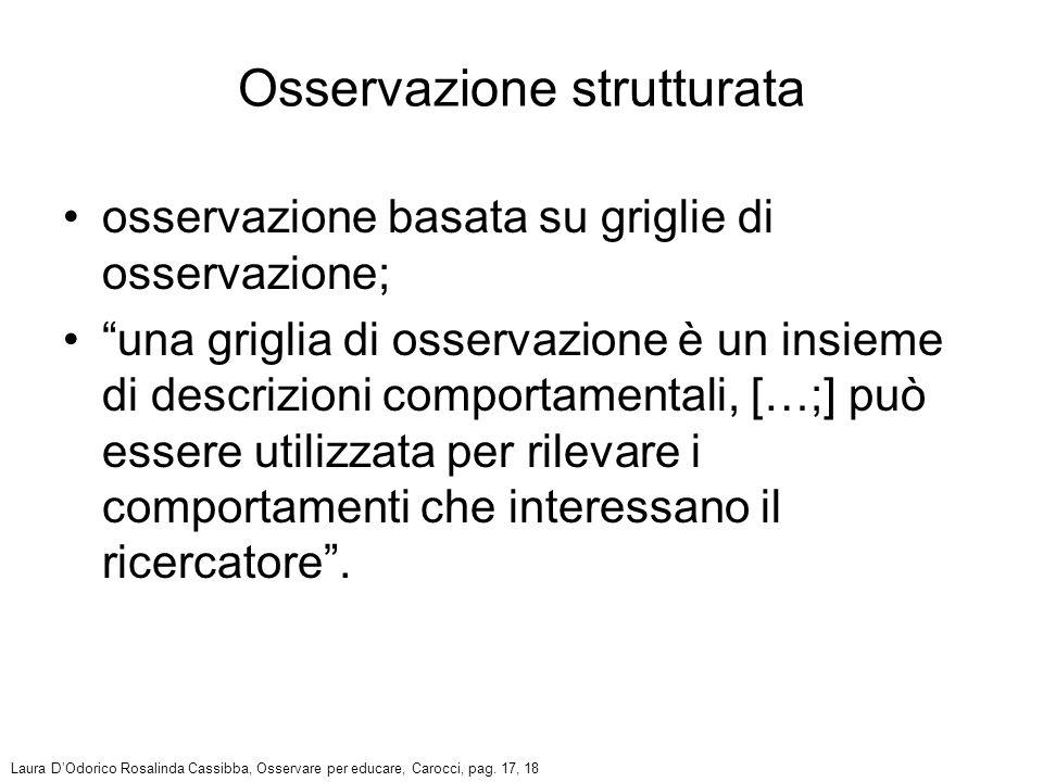 osservazione basata su griglie di osservazione; una griglia di osservazione è un insieme di descrizioni comportamentali, […;] può essere utilizzata pe