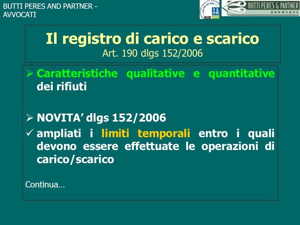 BUTTI PERES AND PARTNER - AVVOCATI Il registro di carico e scarico Art. 190 dlgs 152/2006 Caratteristiche qualitative e quantitative dei rifiuti NOVIT