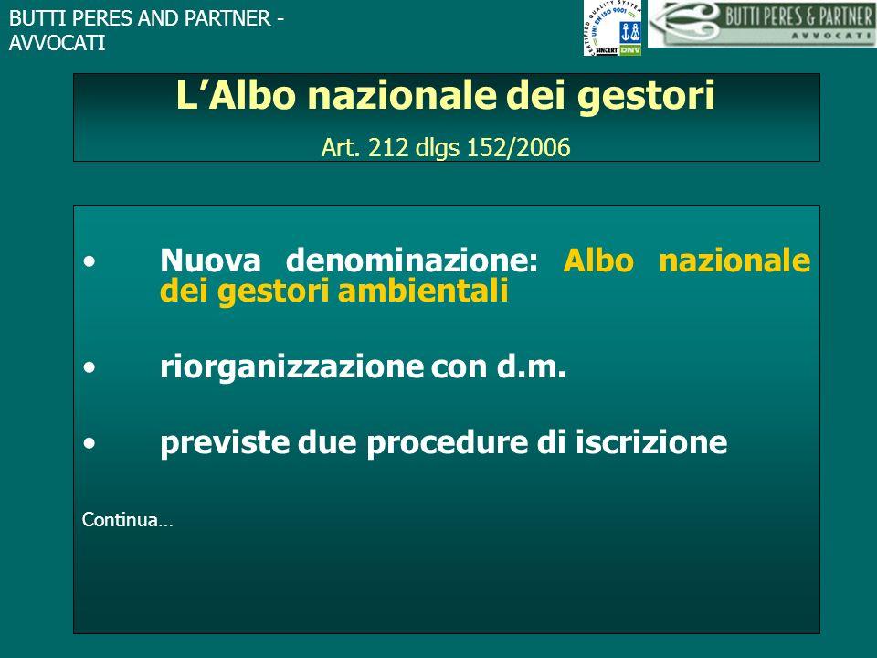BUTTI PERES AND PARTNER - AVVOCATI LAlbo nazionale dei gestori Art. 212 dlgs 152/2006 Nuova denominazione: Albo nazionale dei gestori ambientali riorg