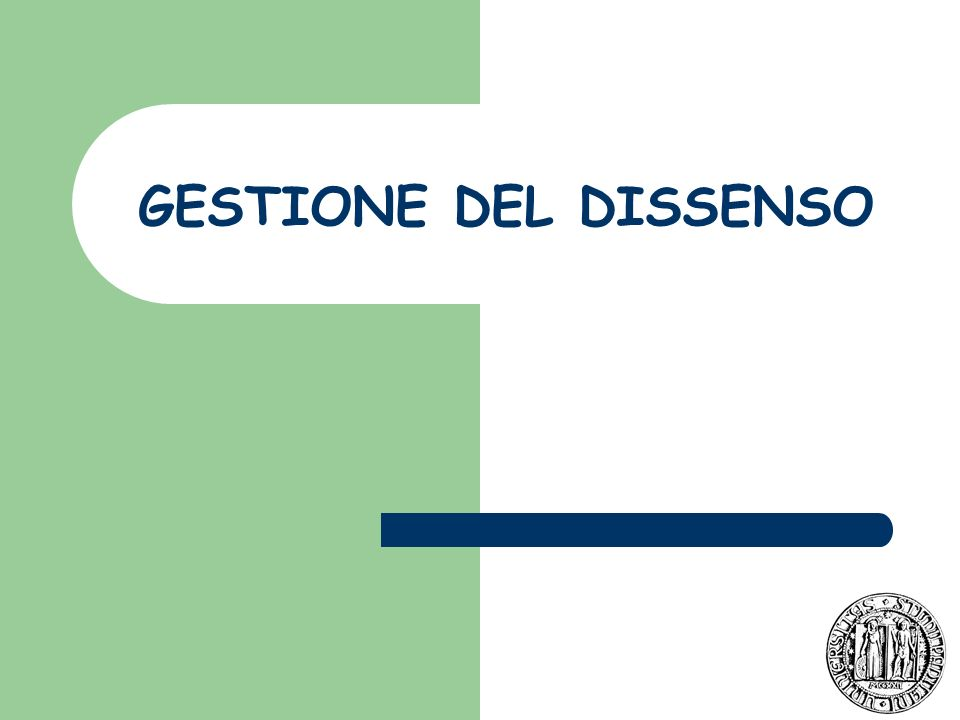 GESTIONE DEL DISSENSO