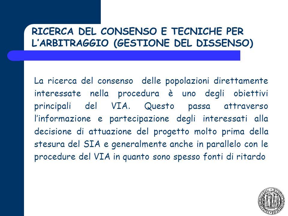 La ricerca del consenso delle popolazioni direttamente interessate nella procedura è uno degli obiettivi principali del VIA.