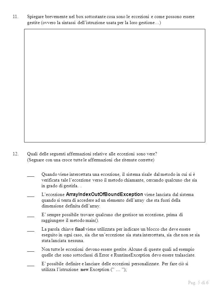11.Spiegare brevemente nel box sottostante cosa sono le eccezioni e come possono essere gestite (ovvero la sintassi dellistruzione usata per la loro g